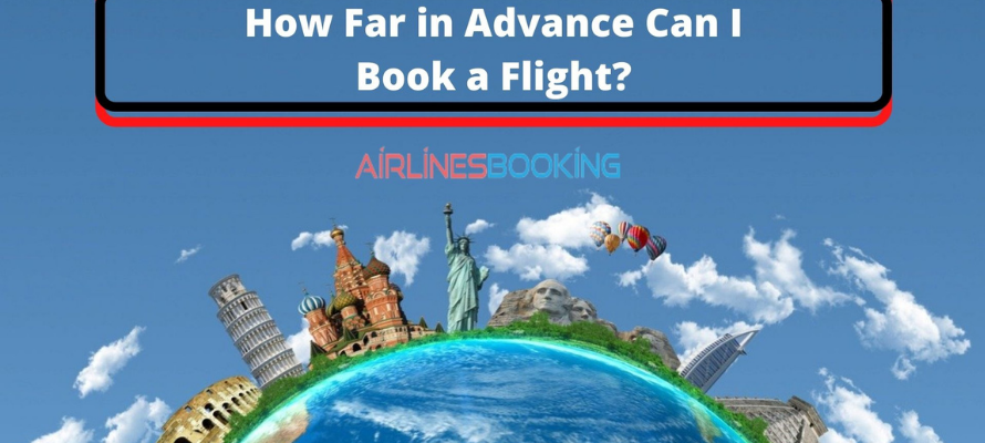 How Far in Advance Can I Book a Flight