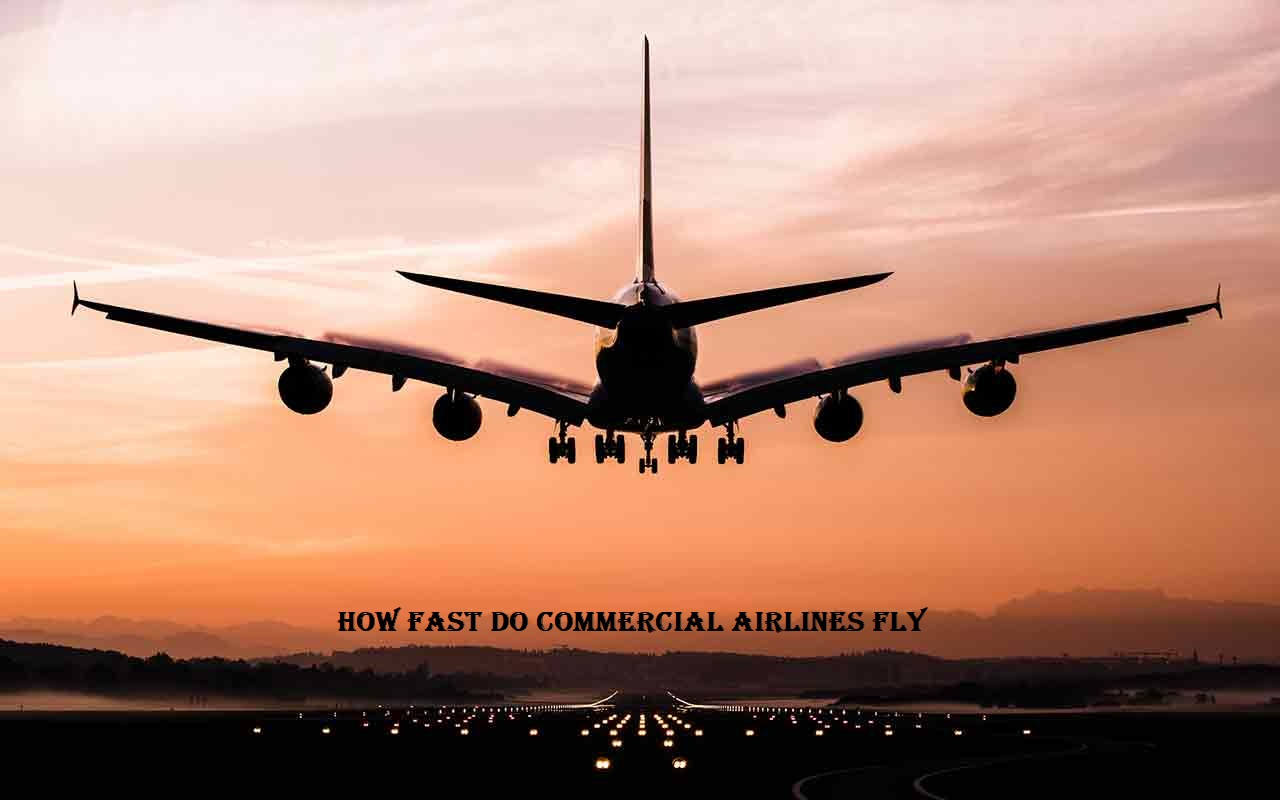 How Fast Do Commercial Airlines Fly
